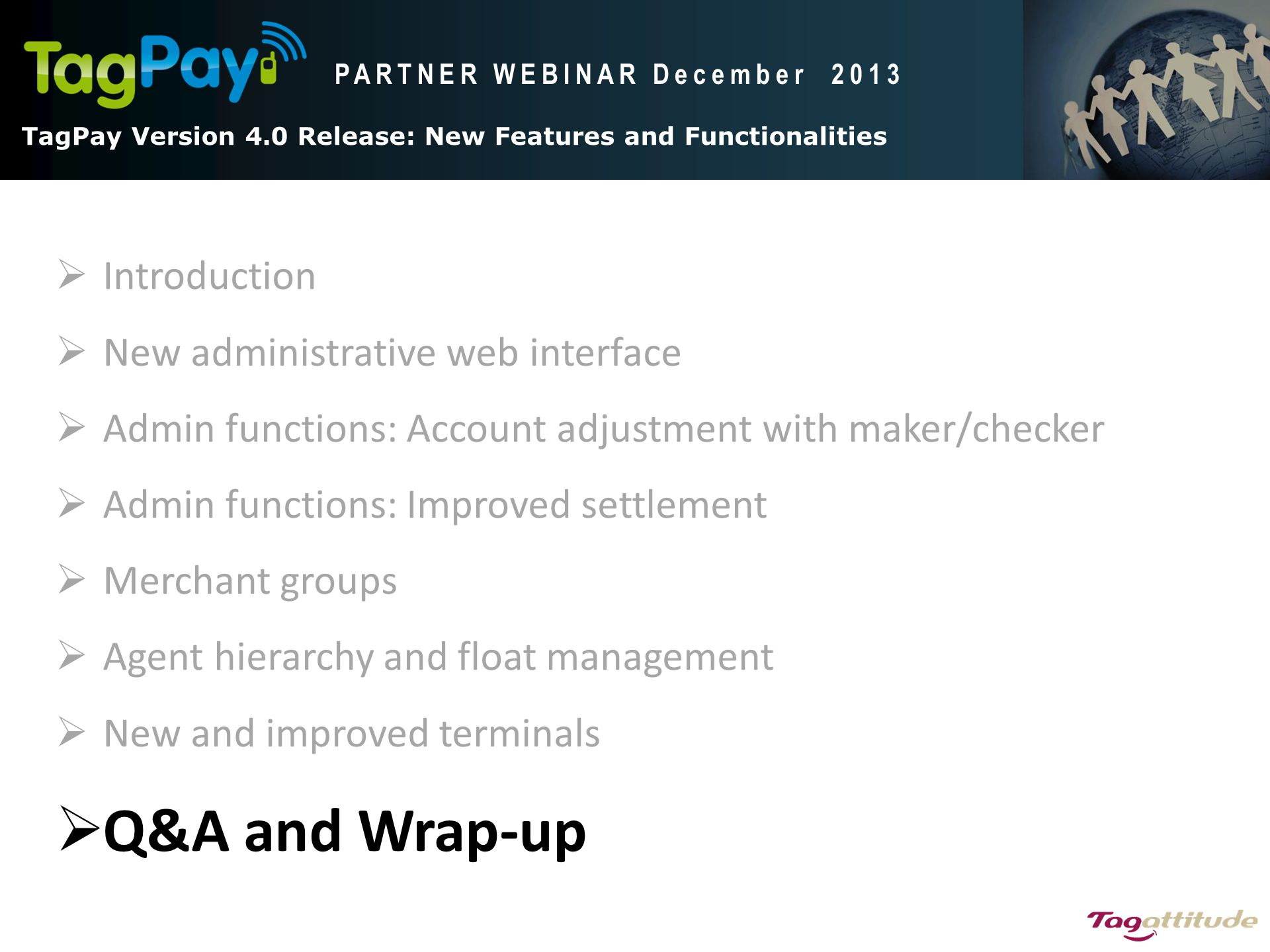 Q&A and Wrap-up Introduction New administrative web interface