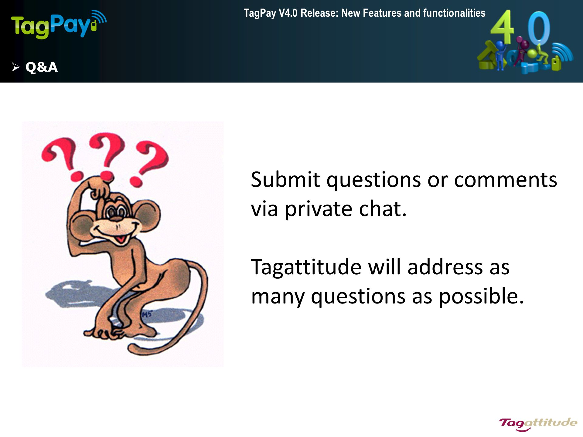 Submit questions or comments via private chat.