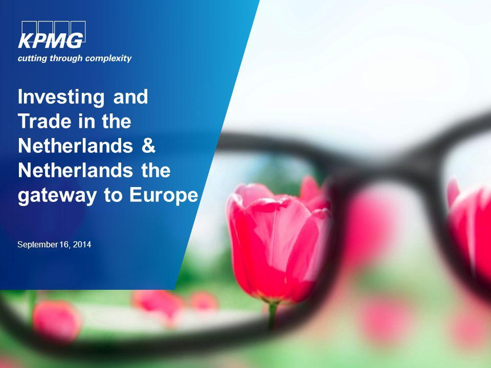 Agenda 1. Introduction. 2. The Netherlands, an overview & European hub. 3. The Netherlands, a tax update.