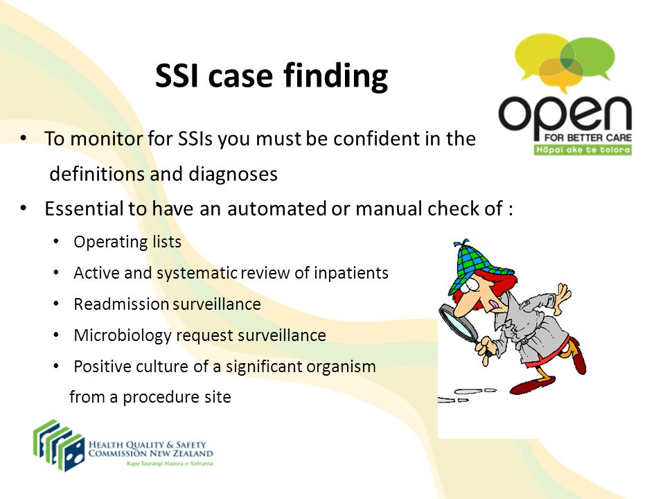 SSI case finding To monitor for SSIs you must be confident in the