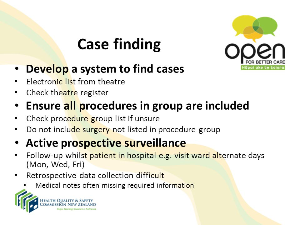 Case finding Develop a system to find cases