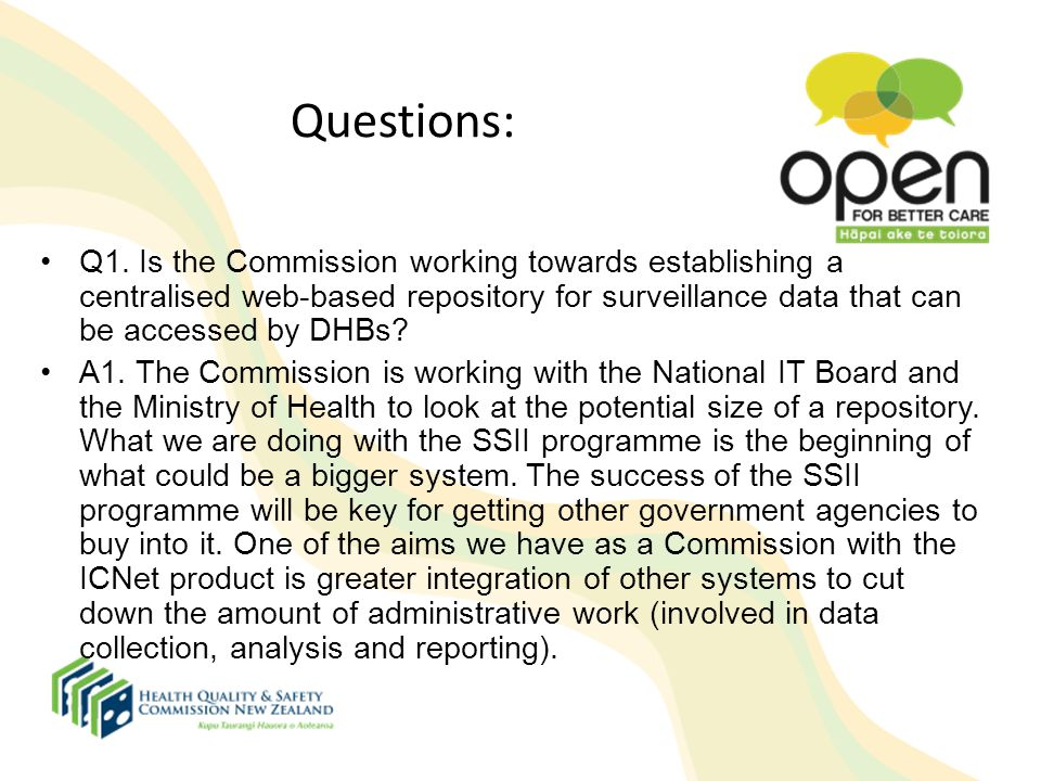 Questions: Q1. Is the Commission working towards establishing a centralised web-based repository for surveillance data that can be accessed by DHBs