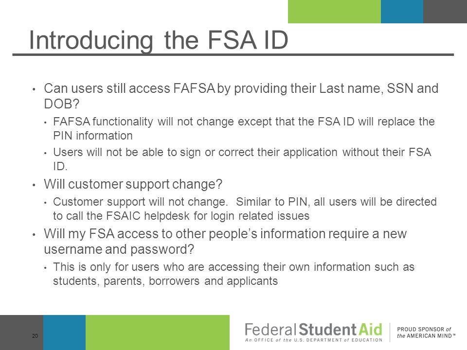 Introducing the FSA ID Can users still access FAFSA by providing their Last name, SSN and DOB