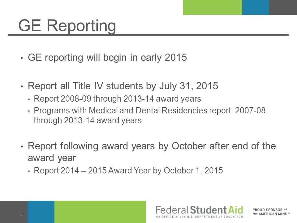 GE Reporting GE reporting will begin in early 2015