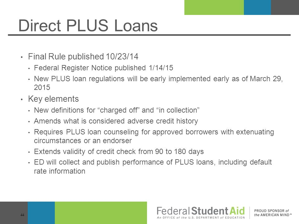 Direct PLUS Loans Final Rule published 10/23/14 Key elements