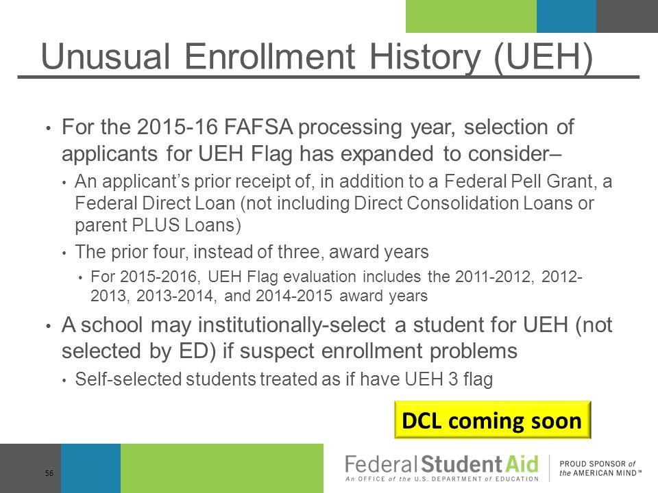 Unusual Enrollment History (UEH)