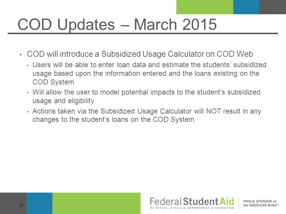 COD Updates – March 2015 COD will introduce a Subsidized Usage Calculator on COD Web.