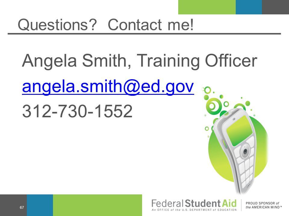 Angela Smith, Training Officer angela.smith@ed.gov 312-730-1552