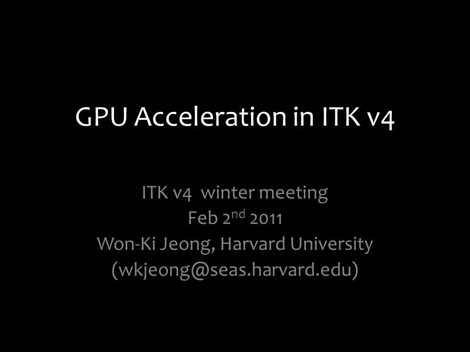 GPU Acceleration in ITK v4