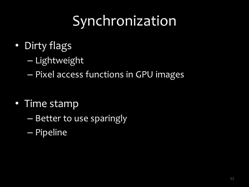 Synchronization Dirty flags Time stamp Lightweight