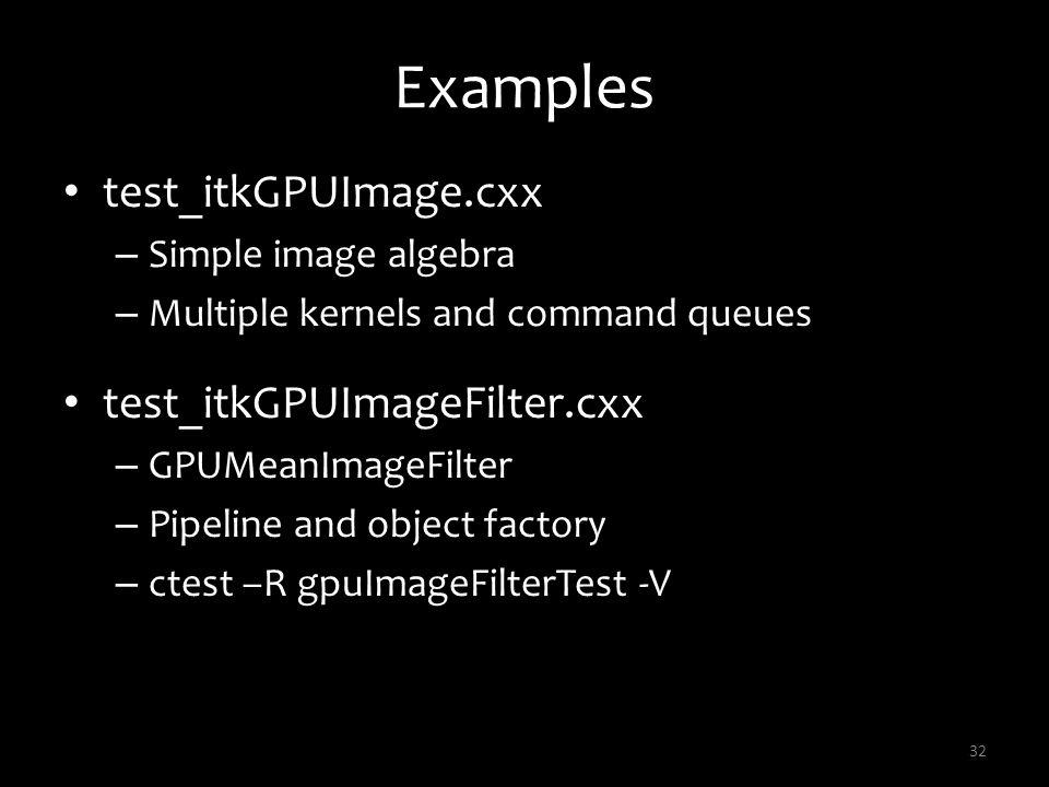 Examples test_itkGPUImage.cxx test_itkGPUImageFilter.cxx