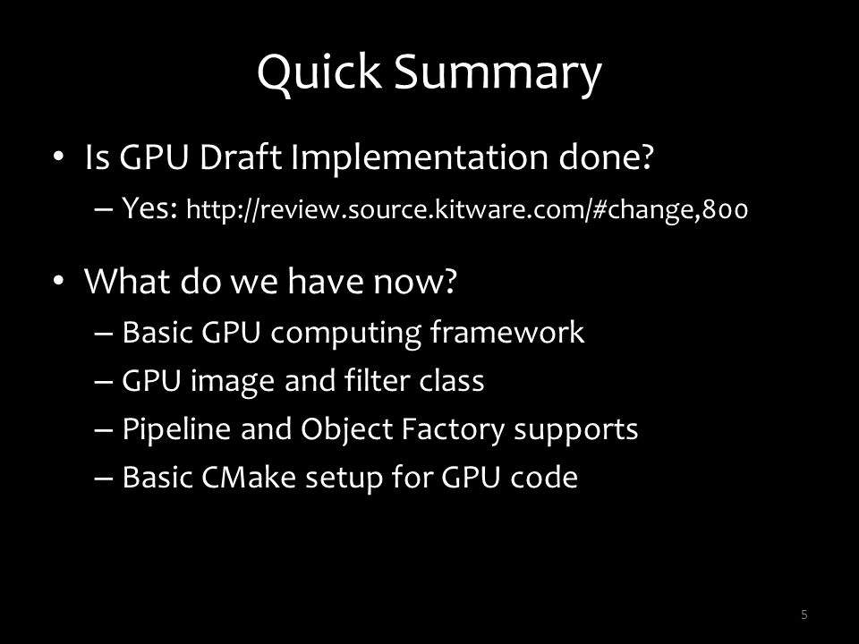 Quick Summary Is GPU Draft Implementation done What do we have now