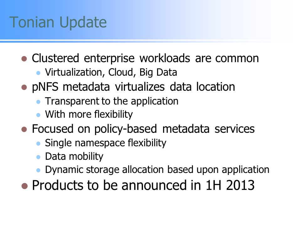 Tonian Update Products to be announced in 1H 2013