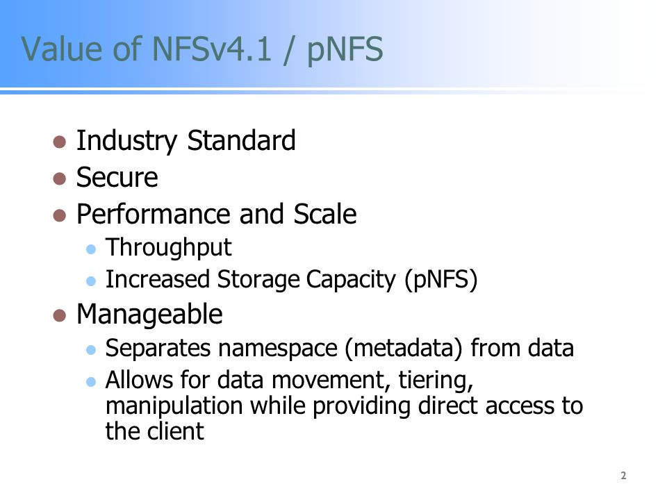 Value of NFSv4.1 / pNFS Industry Standard Secure Performance and Scale