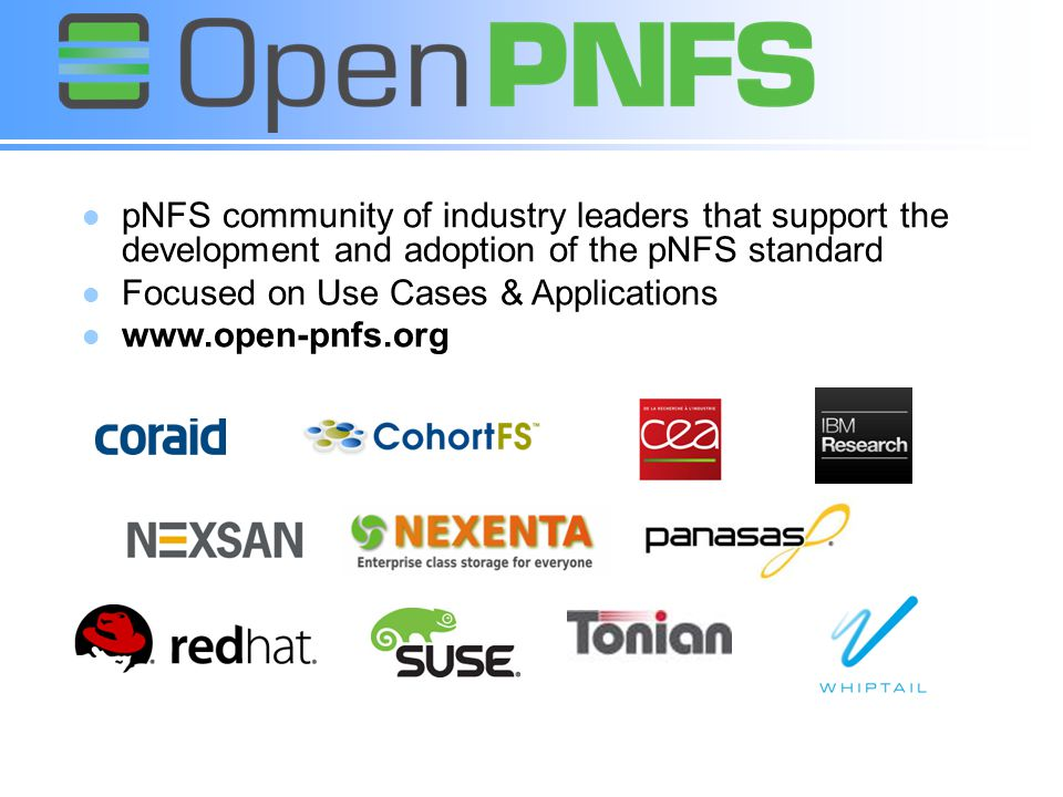 pNFS community of industry leaders that support the development and adoption of the pNFS standard
