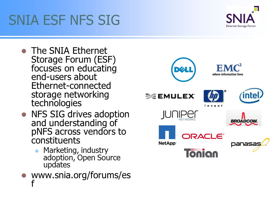 SNIA ESF NFS SIG The SNIA Ethernet Storage Forum (ESF) focuses on educating end-users about Ethernet-connected storage networking technologies.