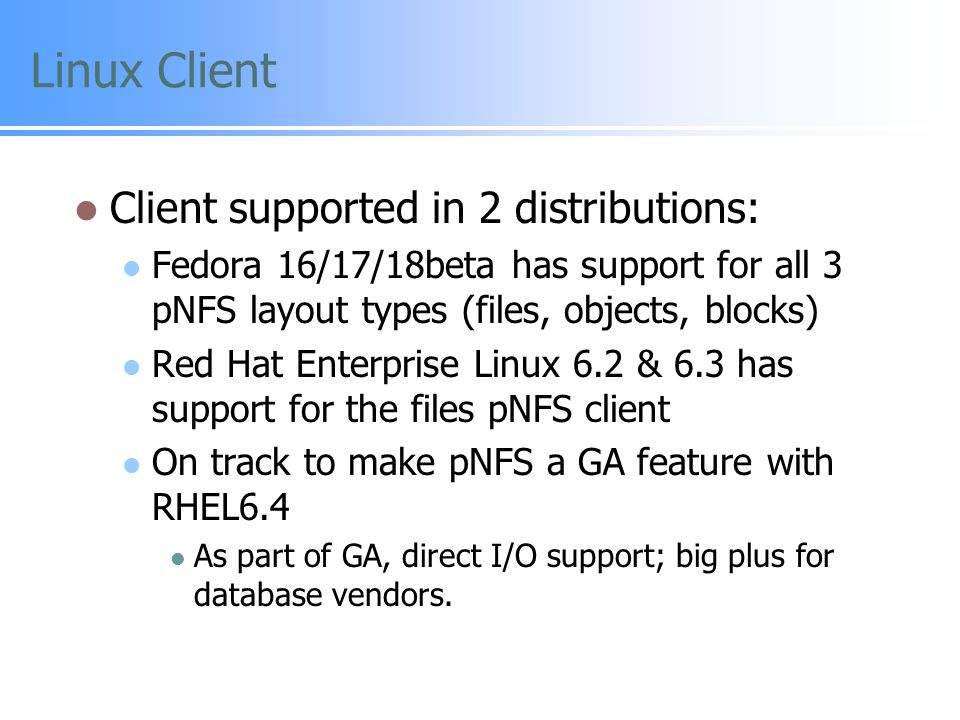 Linux Client Client supported in 2 distributions: