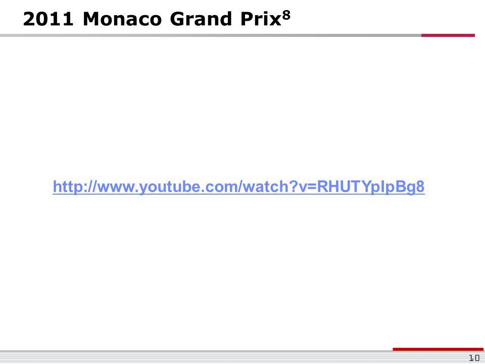 2011 Monaco Grand Prix8 http://www.youtube.com/watch v=RHUTYpIpBg8