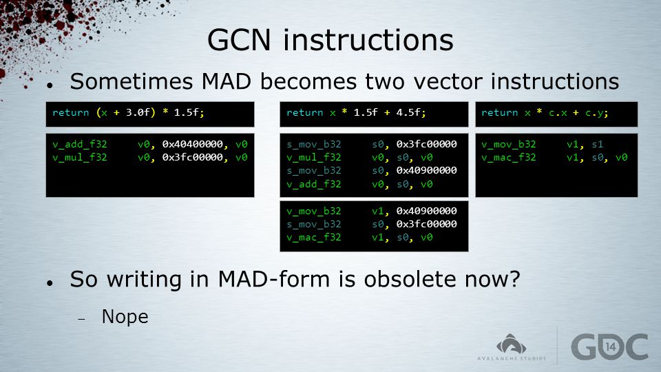 GCN instructions Sometimes MAD becomes two vector instructions
