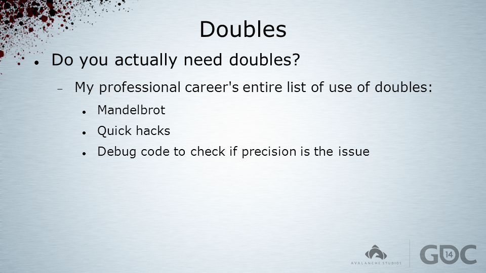 Doubles Do you actually need doubles