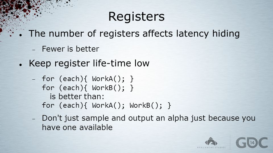Registers The number of registers affects latency hiding