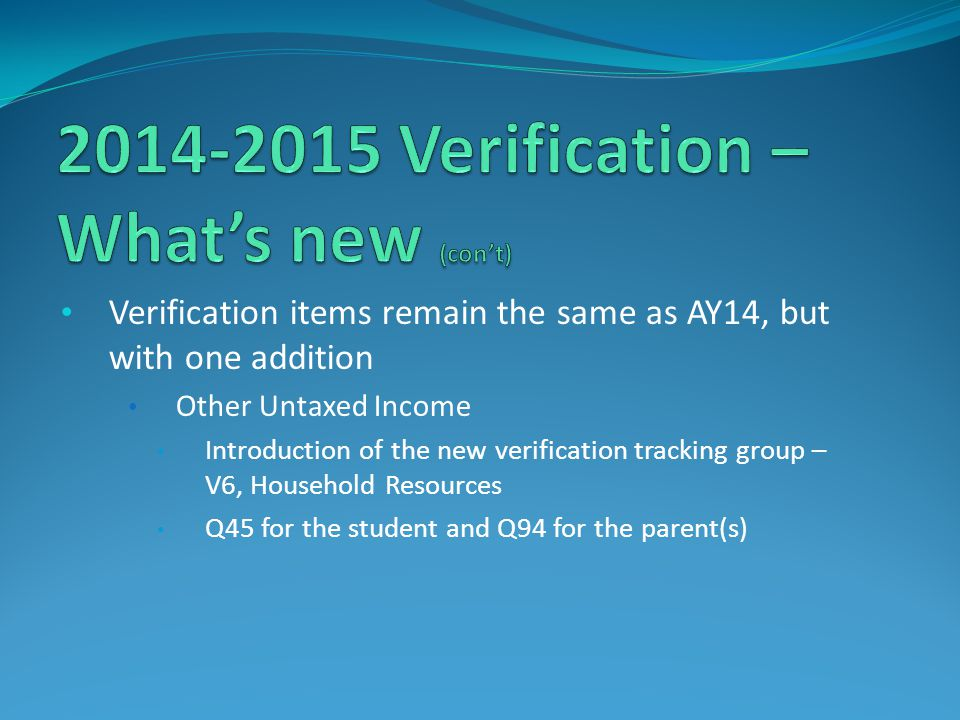 2014-2015 Verification – What's new (con't)