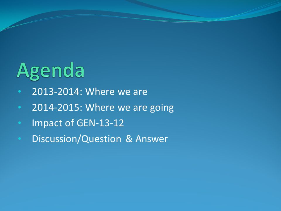 Agenda 2013-2014: Where we are 2014-2015: Where we are going