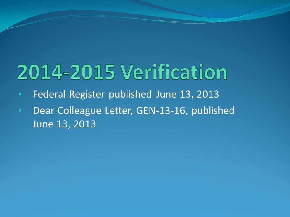 2014-2015 Verification Federal Register published June 13, 2013