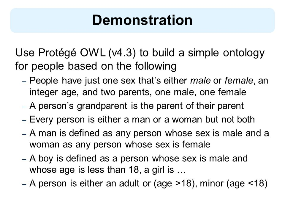Demonstration Use Protégé OWL (v4.3) to build a simple ontology for people based on the following.