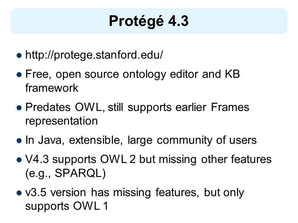 Protégé 4.3 http://protege.stanford.edu/