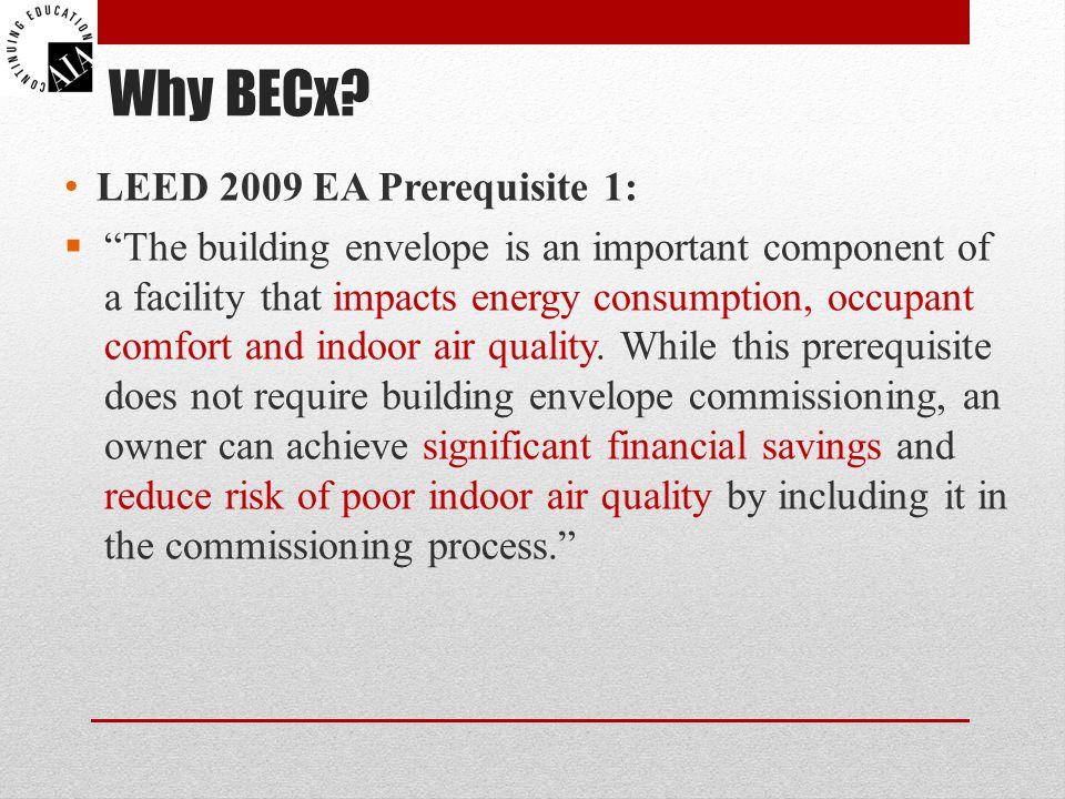 Why BECx LEED 2009 EA Prerequisite 1: