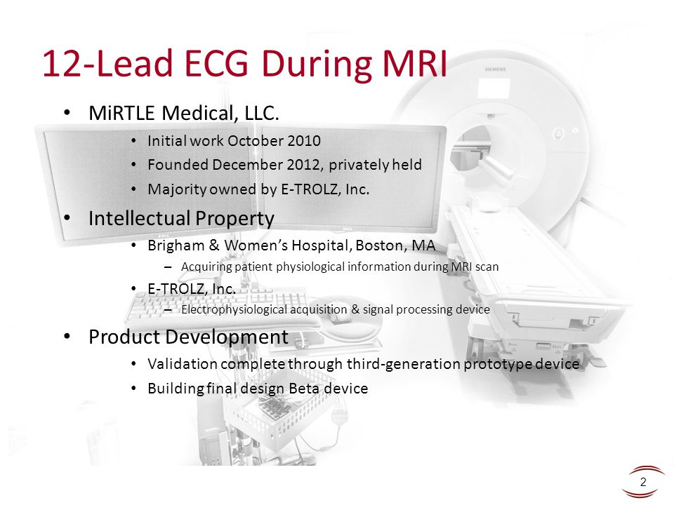 12-Lead ECG During MRI MiRTLE Medical, LLC. Intellectual Property