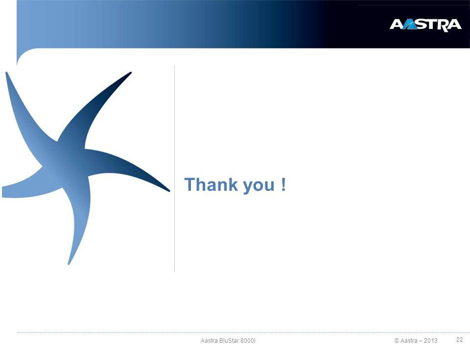 10/04/2017 Thank you ! Aastra BluStar 8000i 22