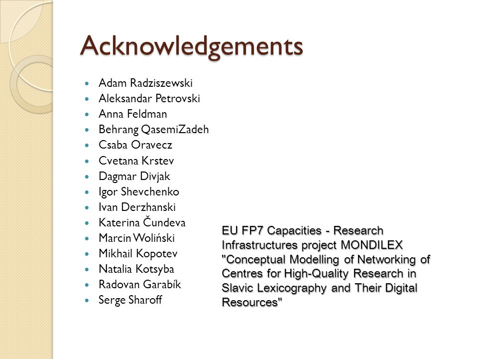 Acknowledgements Adam Radziszewski Aleksandar Petrovski Anna Feldman