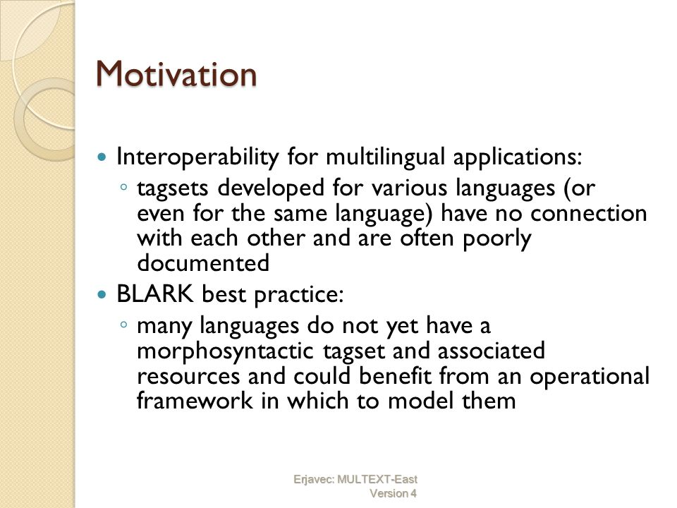 Motivation Interoperability for multilingual applications: