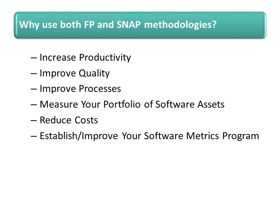 Why use both FP and SNAP methodologies