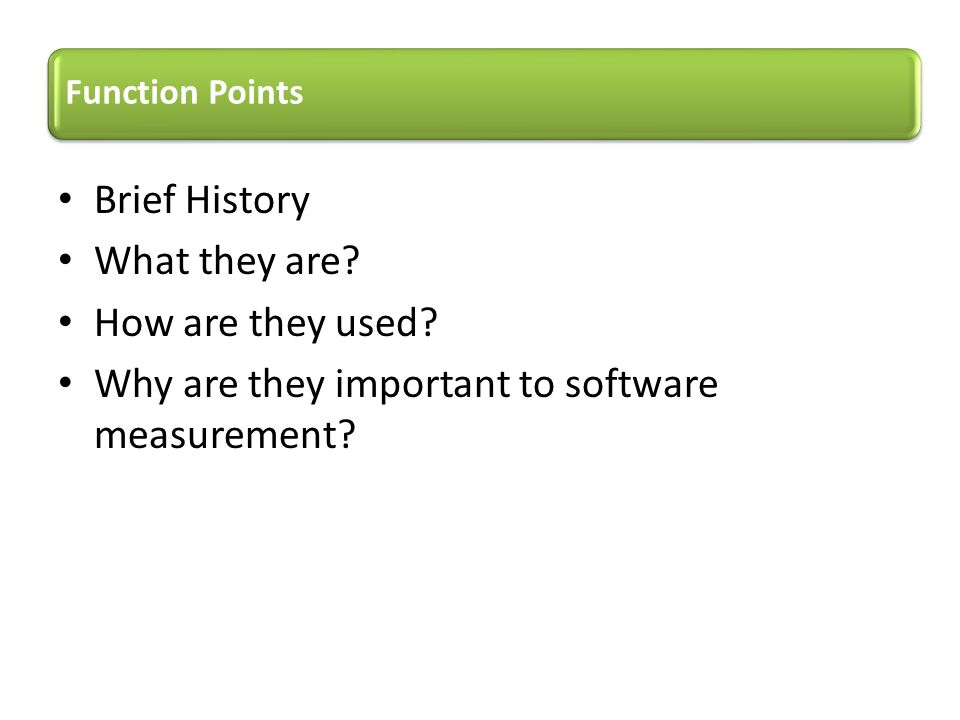 Why are they important to software measurement