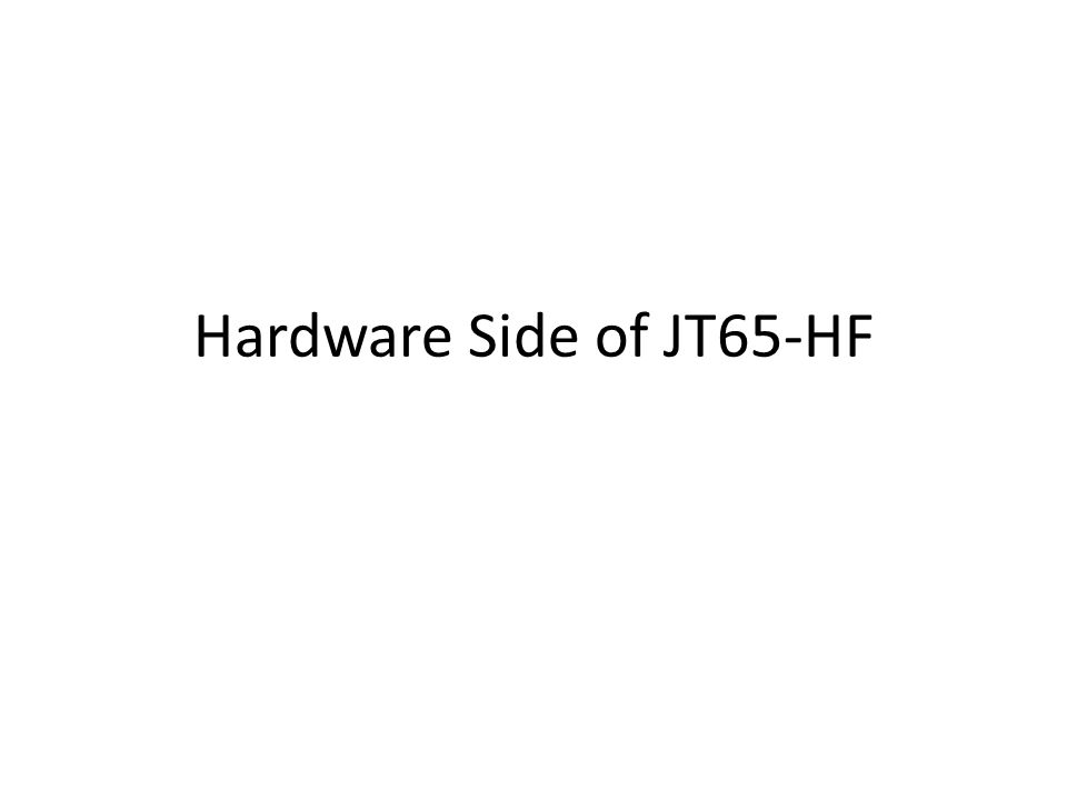 Hardware Side of JT65-HF