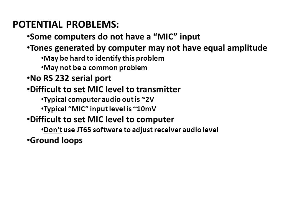 POTENTIAL PROBLEMS: Some computers do not have a MIC input