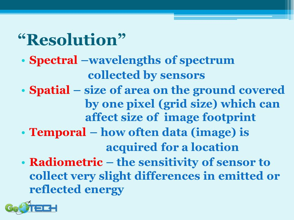 Resolution Spectral –wavelengths of spectrum collected by sensors
