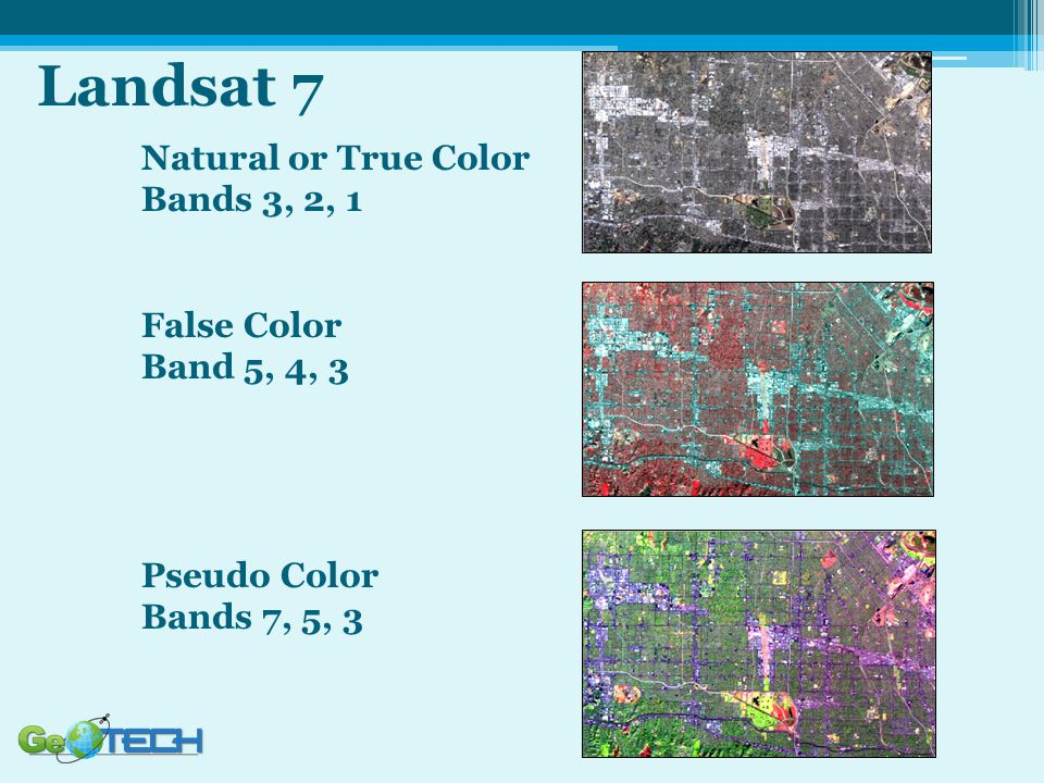 Landsat 7. Natural or True Color. Bands 3, 2, 1. False Color