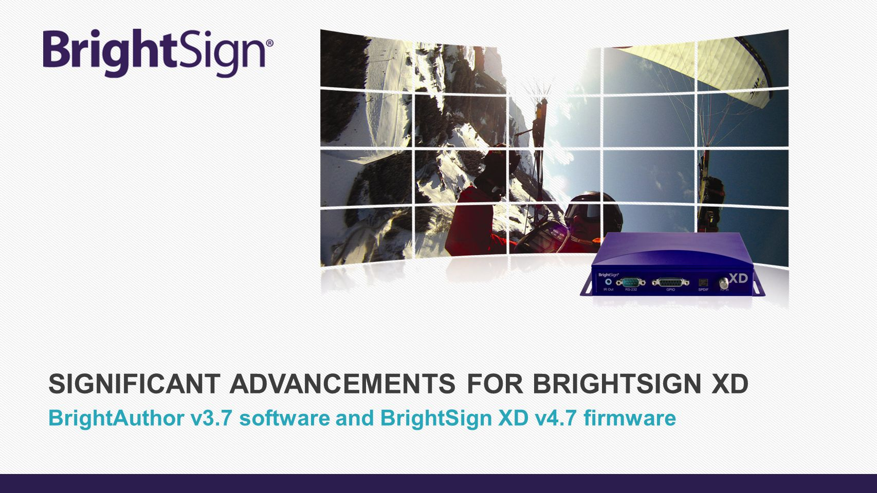BrightAuthor v3.7 software and BrightSign XD v4.7 firmware