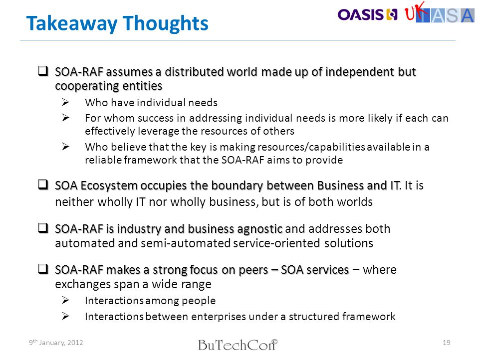 Takeaway Thoughts SOA-RAF assumes a distributed world made up of independent but cooperating entities.
