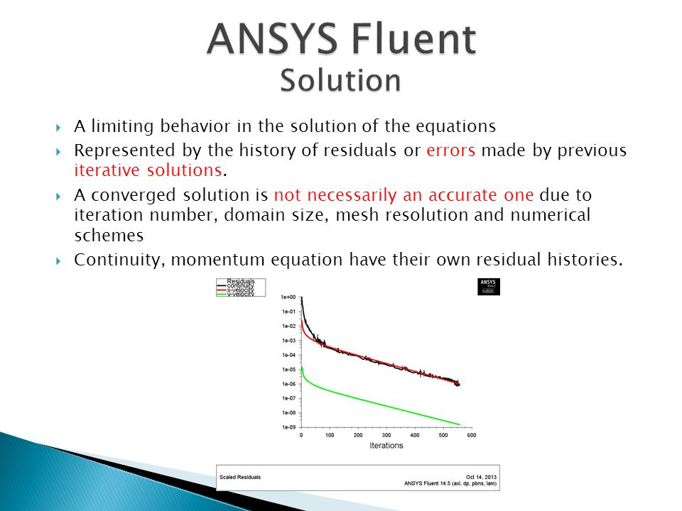 ANSYS Fluent Solution. A limiting behavior in the solution of the equations.