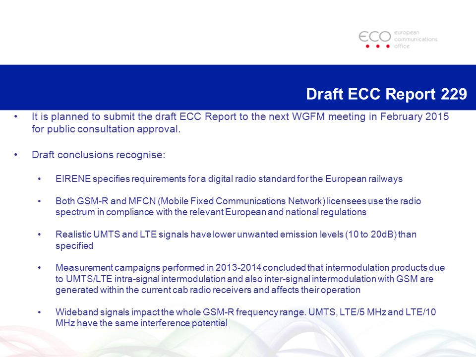 Draft ECC Report 229 It is planned to submit the draft ECC Report to the next WGFM meeting in February 2015 for public consultation approval.