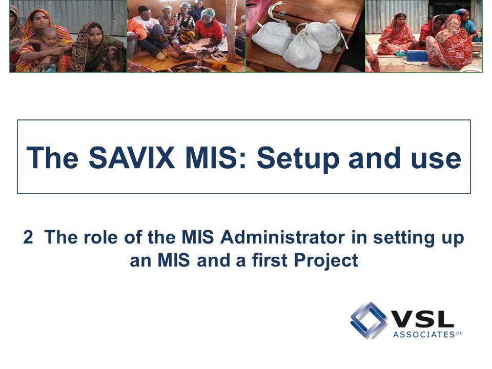 The SAVIX MIS: Setup and use