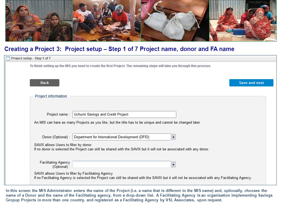 Creating a Project 3: Project setup – Step 1 of 7 Project name, donor and FA name