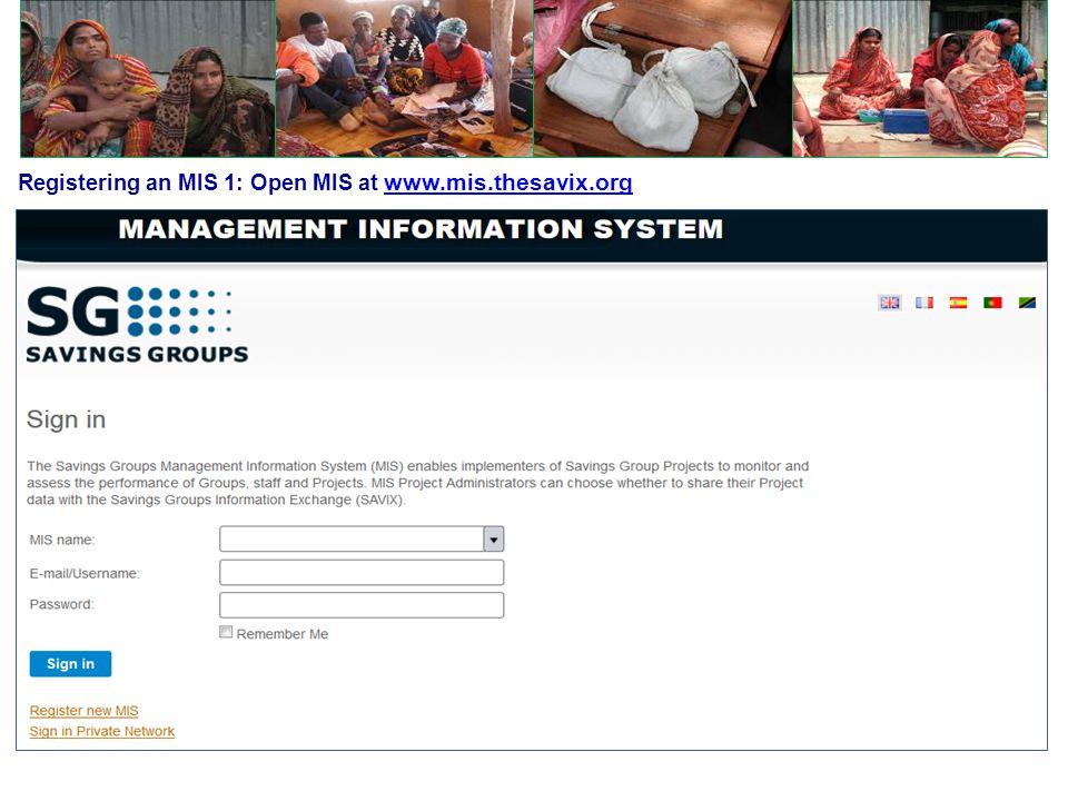 Registering an MIS 1: Open MIS at www.mis.thesavix.org