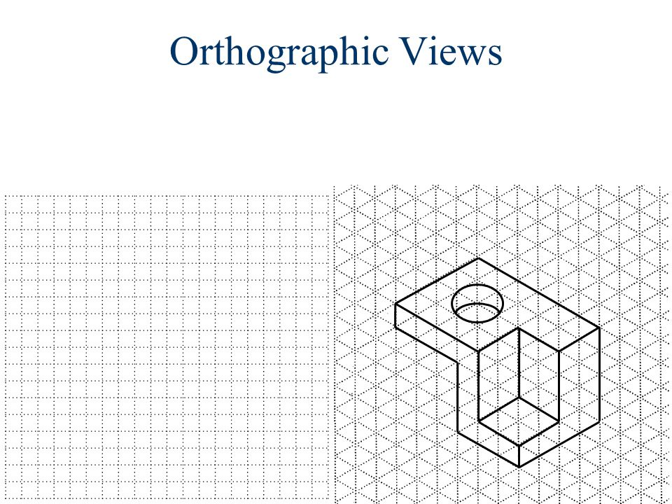 Orthographic Views ELEC 106