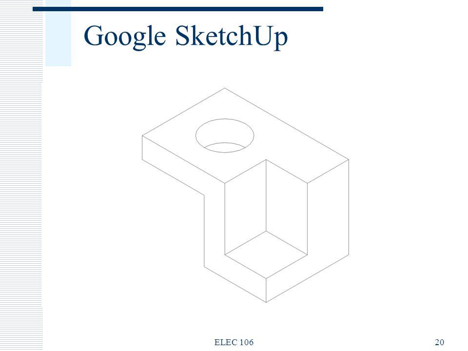 Google SketchUp ELEC 106 ELEC 106